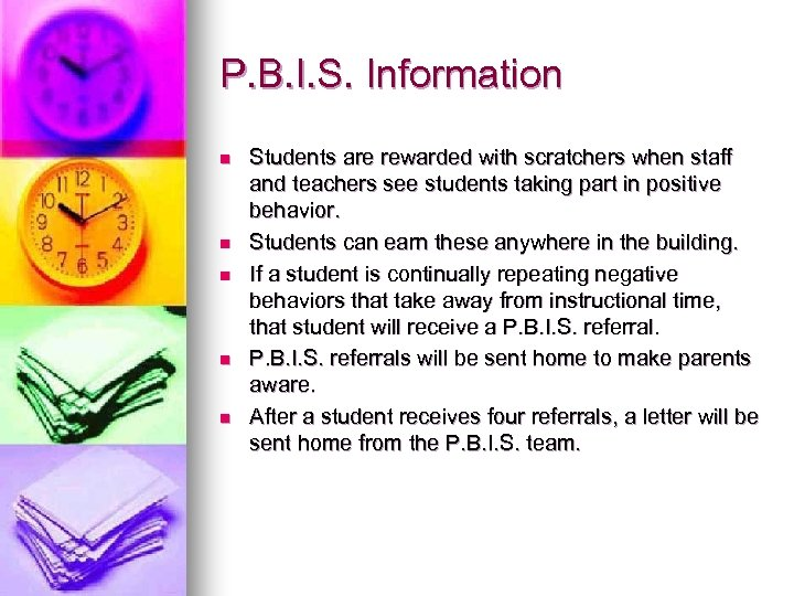 P. B. I. S. Information n n Students are rewarded with scratchers when staff