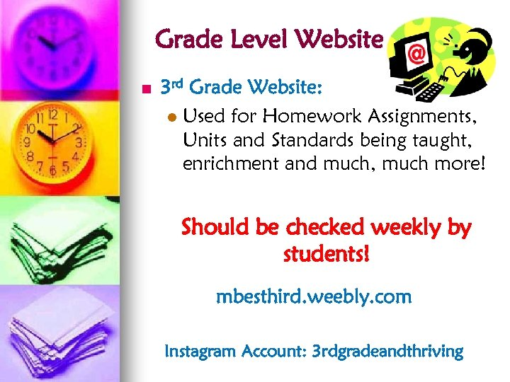 Grade Level Website n 3 rd Grade Website: l Used for Homework Assignments, Units