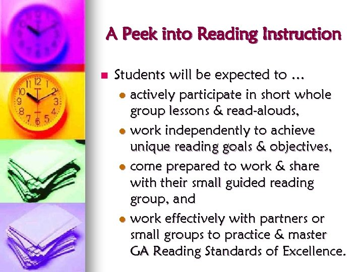 A Peek into Reading Instruction n Students will be expected to … l actively