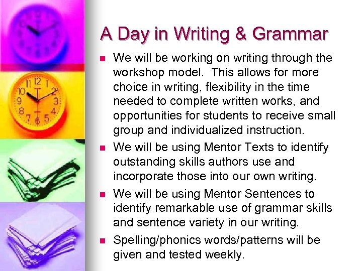 A Day in Writing & Grammar n n We will be working on writing
