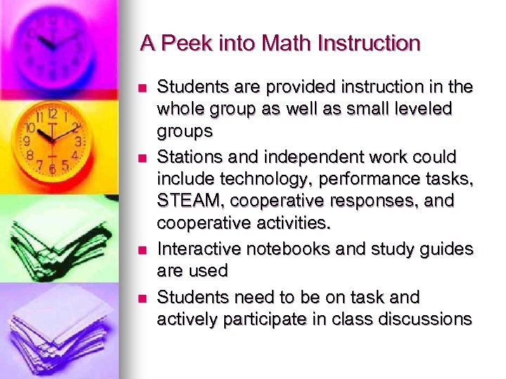 A Peek into Math Instruction n n Students are provided instruction in the whole
