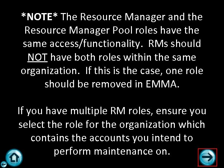 *NOTE* The Resource Manager and the Resource Manager Pool roles have the same access/functionality.