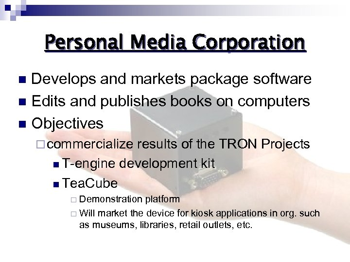 Personal Media Corporation Develops and markets package software n Edits and publishes books on