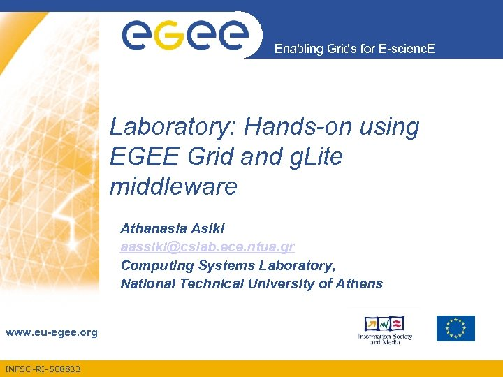Enabling Grids for E-scienc. E Laboratory: Hands-on using EGEE Grid and g. Lite middleware