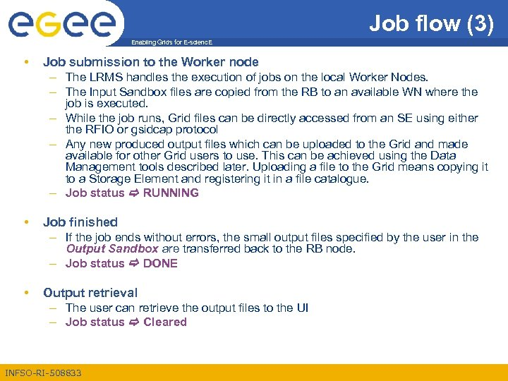 Job flow (3) Enabling Grids for E-scienc. E • Job submission to the Worker