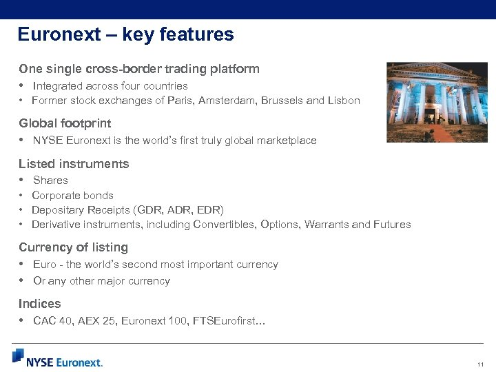 Euronext – key features One single cross-border trading platform • Integrated across four countries