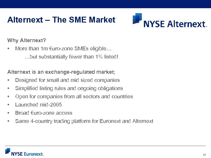Alternext – The SME Market Why Alternext? • More than 1 m €uro-zone SMEs