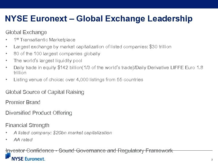 NYSE Euronext – Global Exchange Leadership Global Exchange • • • 1 st Transatlantic