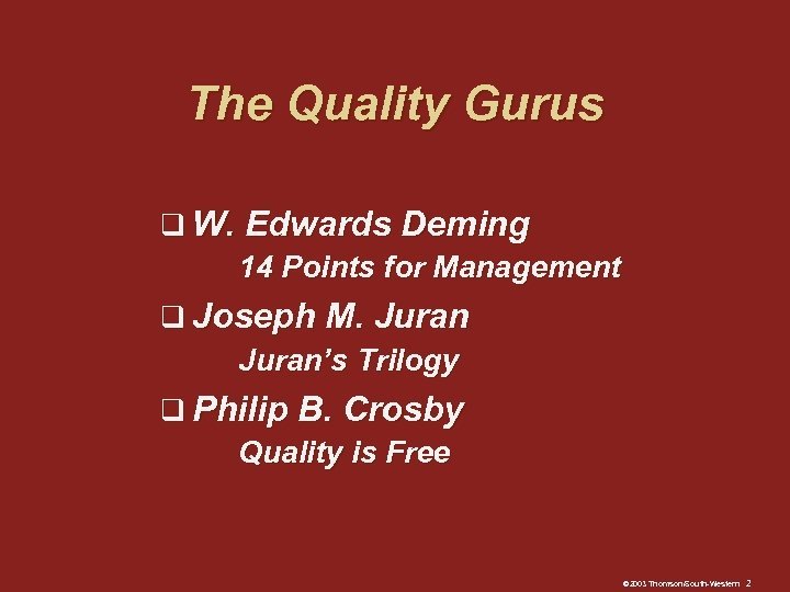 The Quality Gurus q W. Edwards Deming 14 Points for Management q Joseph M.