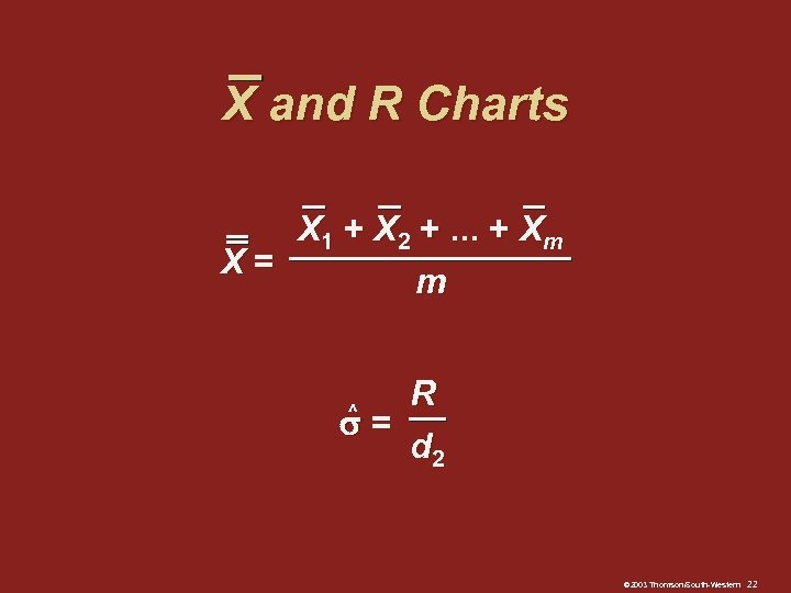 X and R Charts X 1 + X 2 +. . . + Xm