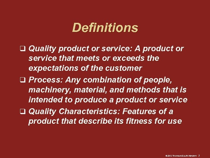 Definitions q Quality product or service: A product or service that meets or exceeds