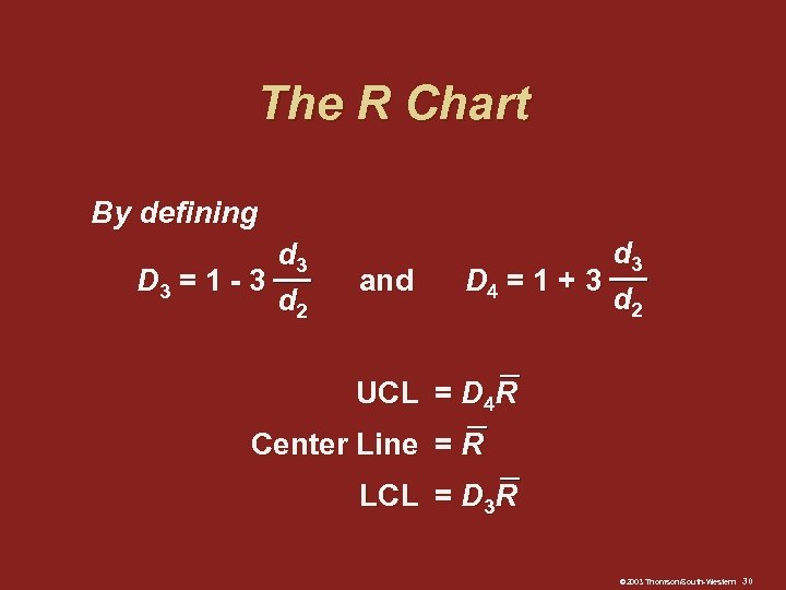 The R Chart By defining d 3 D 3 = 1 - 3 d