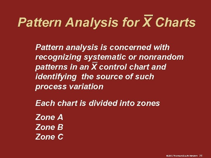 Pattern Analysis for X Charts Pattern analysis is concerned with recognizing systematic or nonrandom