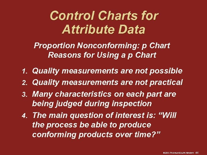 Control Charts for Attribute Data Proportion Nonconforming: p Chart Reasons for Using a p