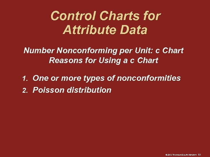 Control Charts for Attribute Data Number Nonconforming per Unit: c Chart Reasons for Using