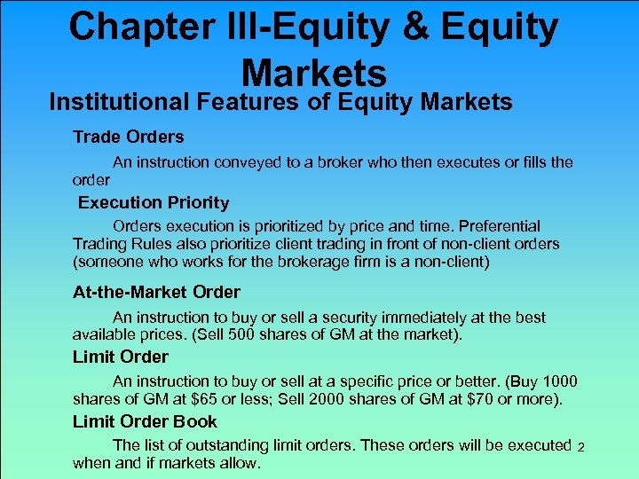Chapter III-Equity & Equity Markets Institutional Features of Equity Markets Trade Orders order An