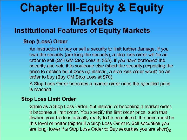 Chapter III-Equity & Equity Markets Institutional Features of Equity Markets Stop (Loss) Order An