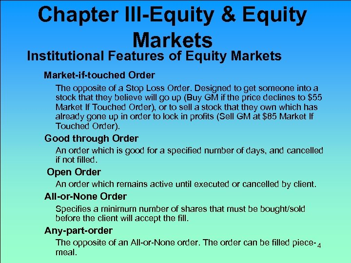 Chapter III-Equity & Equity Markets Institutional Features of Equity Markets Market-if-touched Order The opposite