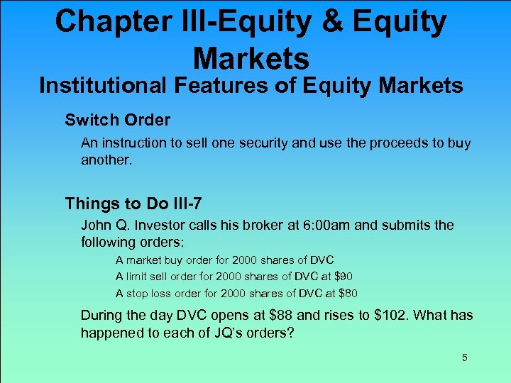 Chapter III-Equity & Equity Markets Institutional Features of Equity Markets Switch Order An instruction