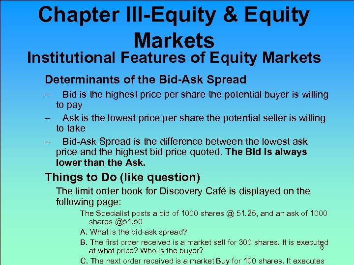 Chapter III-Equity & Equity Markets Institutional Features of Equity Markets Determinants of the Bid-Ask