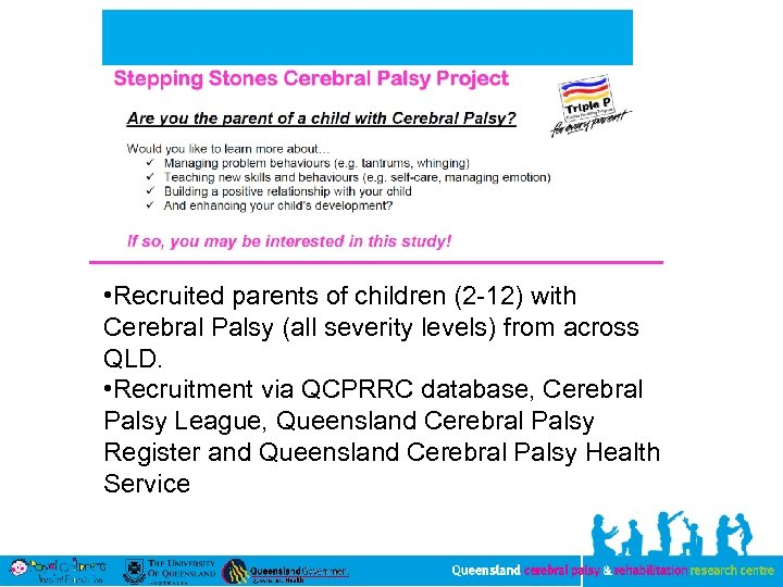• Recruited parents of children (2 -12) with Cerebral Palsy (all severity levels)