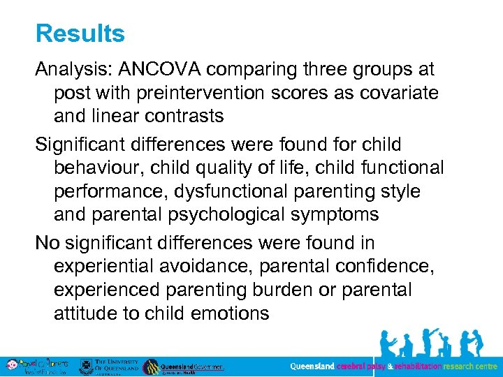 Results Analysis: ANCOVA comparing three groups at post with preintervention scores as covariate and