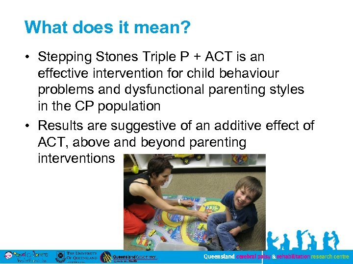 What does it mean? • Stepping Stones Triple P + ACT is an effective