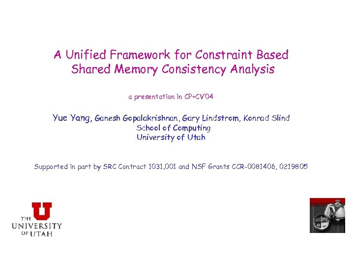 A Unified Framework for Constraint Based Shared Memory Consistency Analysis a presentation in CP+CV'