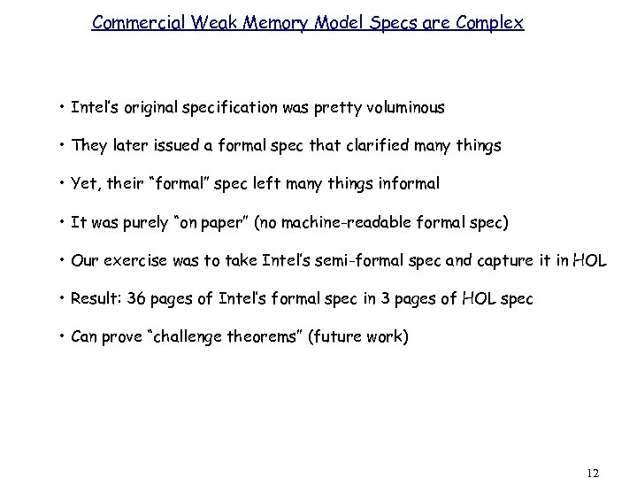 Commercial Weak Memory Model Specs are Complex • Intel's original specification was pretty voluminous