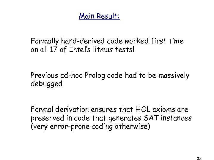 Main Result: Formally hand-derived code worked first time on all 17 of Intel's litmus