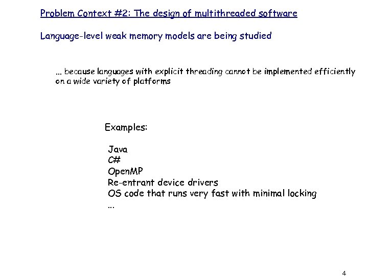 Problem Context #2: The design of multithreaded software Language-level weak memory models are being