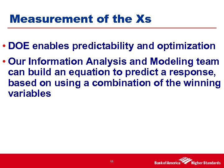 Measurement of the Xs • DOE enables predictability and optimization • Our Information Analysis