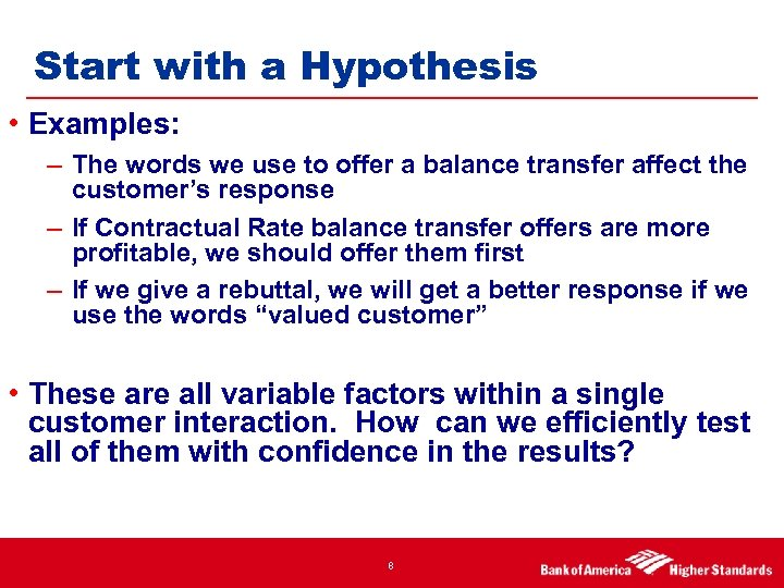 Start with a Hypothesis • Examples: – The words we use to offer a