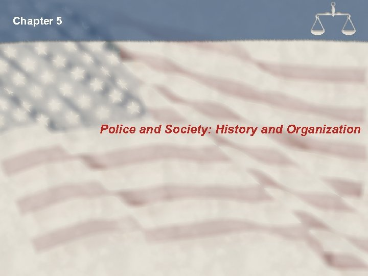 Chapter 5 Police and Society: History and Organization
