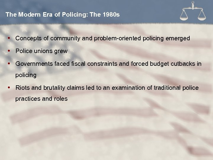 The Modern Era of Policing: The 1980 s Concepts of community and problem-oriented policing