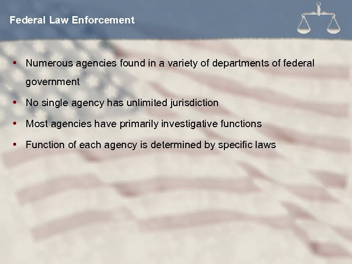 Federal Law Enforcement Numerous agencies found in a variety of departments of federal government