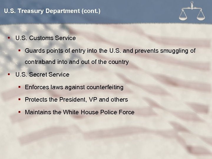 U. S. Treasury Department (cont. ) U. S. Customs Service § Guards points of