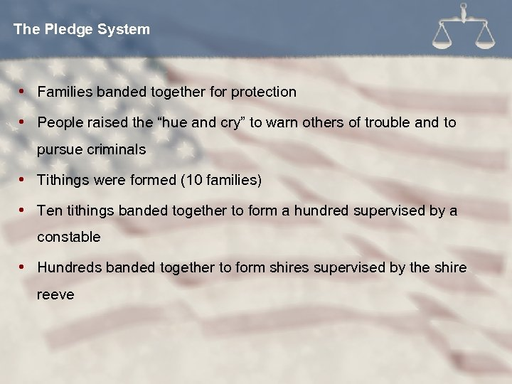 "The Pledge System Families banded together for protection People raised the ""hue and cry"""
