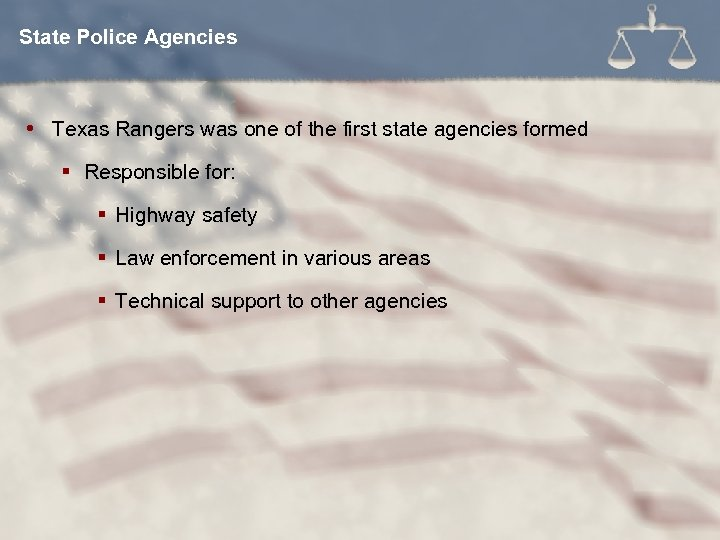 State Police Agencies Texas Rangers was one of the first state agencies formed §