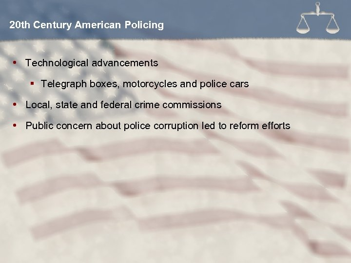 20 th Century American Policing Technological advancements § Telegraph boxes, motorcycles and police cars
