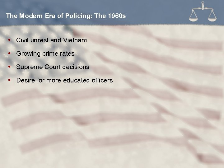 The Modern Era of Policing: The 1960 s Civil unrest and Vietnam Growing crime