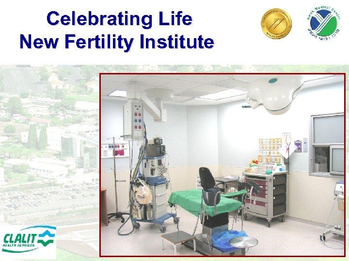 Celebrating Life New Fertility Institute 27