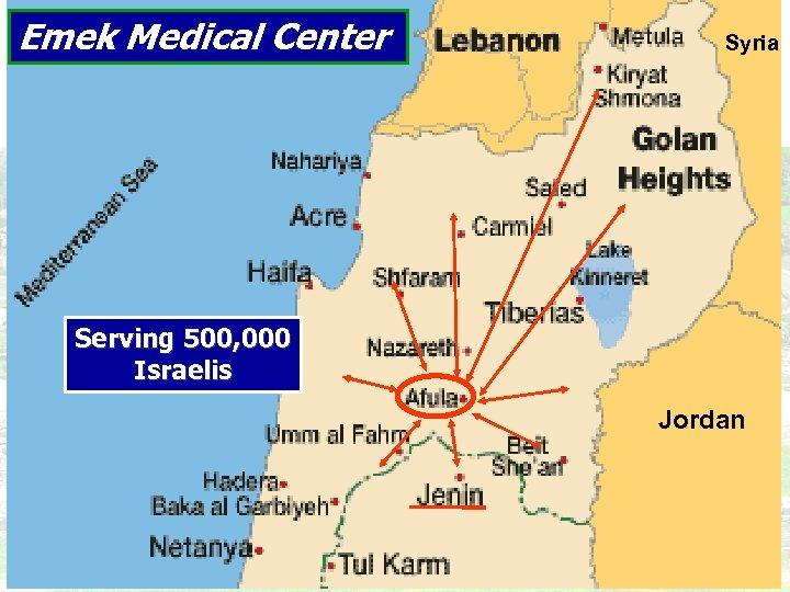 Emek Medical Center Syria Serving 500, 000 Israelis Jordan 3