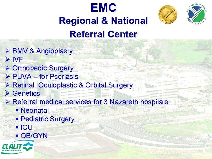 EMC Regional & National Referral Center Ø BMV & Angioplasty Ø IVF Ø Orthopedic