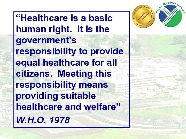 """""""Healthcare is a basic human right. It is the government's responsibility to provide equal"""