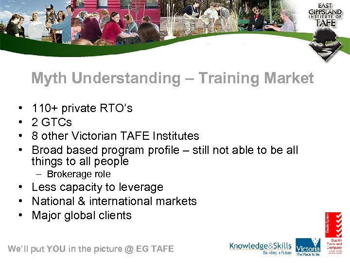Myth Understanding – Training Market • • 110+ private RTO's 2 GTCs 8 other