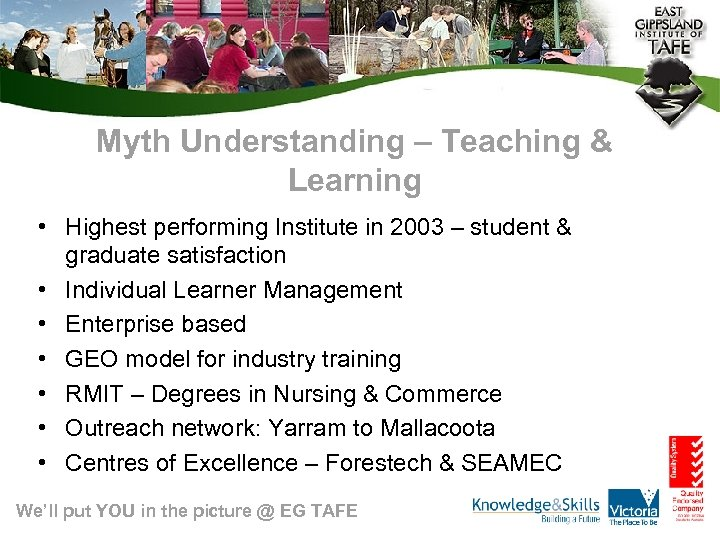 Myth Understanding – Teaching & Learning • Highest performing Institute in 2003 – student