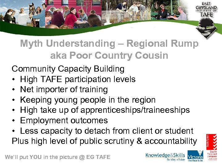 Myth Understanding – Regional Rump aka Poor Country Cousin Community Capacity Building • High