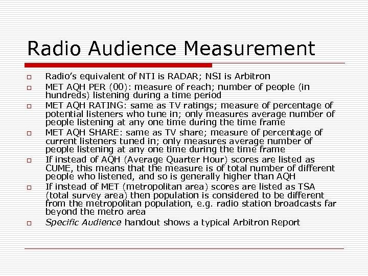 Radio Audience Measurement o o o o Radio's equivalent of NTI is RADAR; NSI