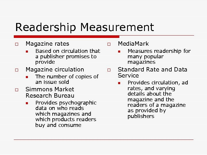 Readership Measurement o Magazine rates n o o Based on circulation that a publisher